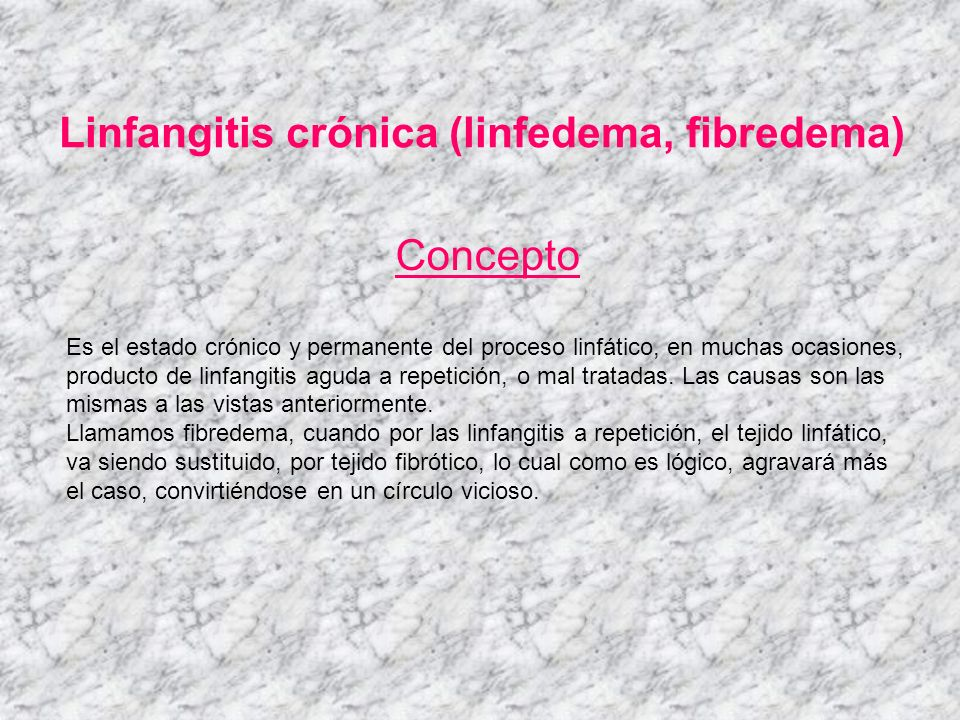 Linfangitis crónica (linfedema, fibredema)
