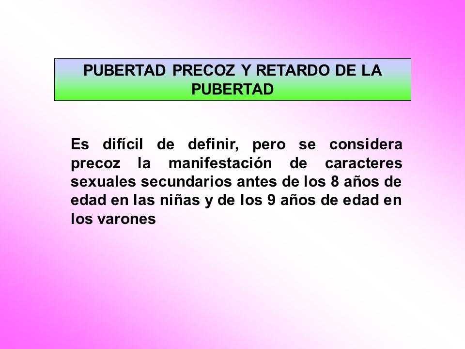 PUBERTAD PRECOZ Y RETARDO DE LA PUBERTAD