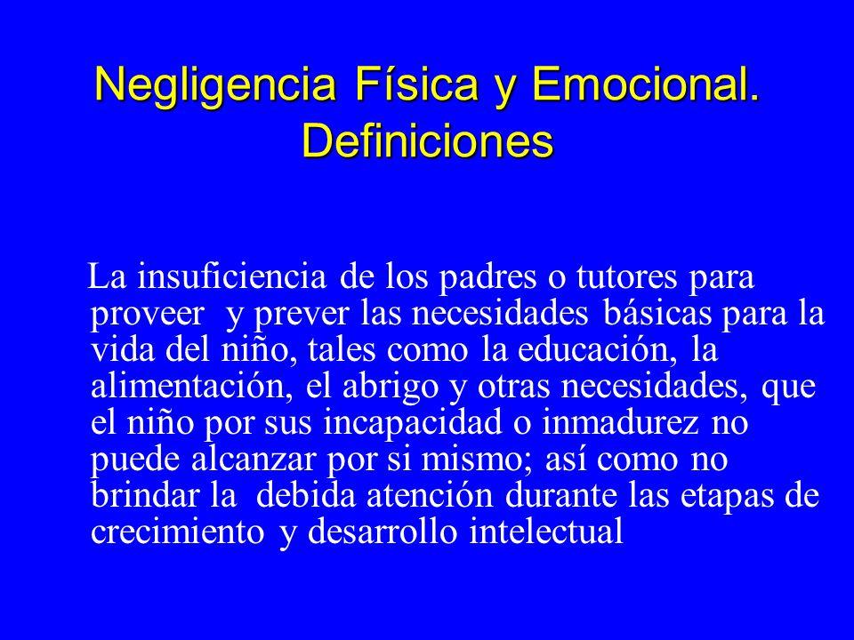 Negligencia Física y Emocional. Definiciones