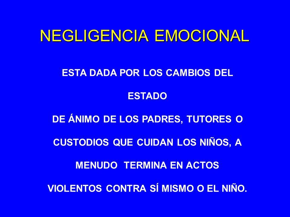 NEGLIGENCIA EMOCIONAL