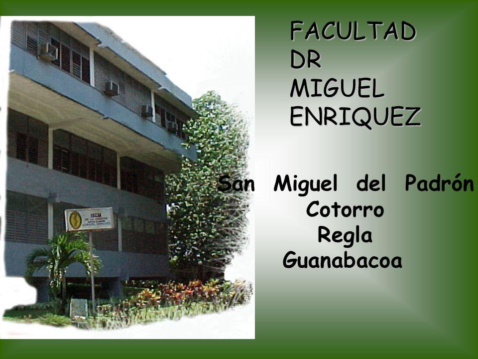 FACULTAD DR MIGUEL ENRIQUEZ