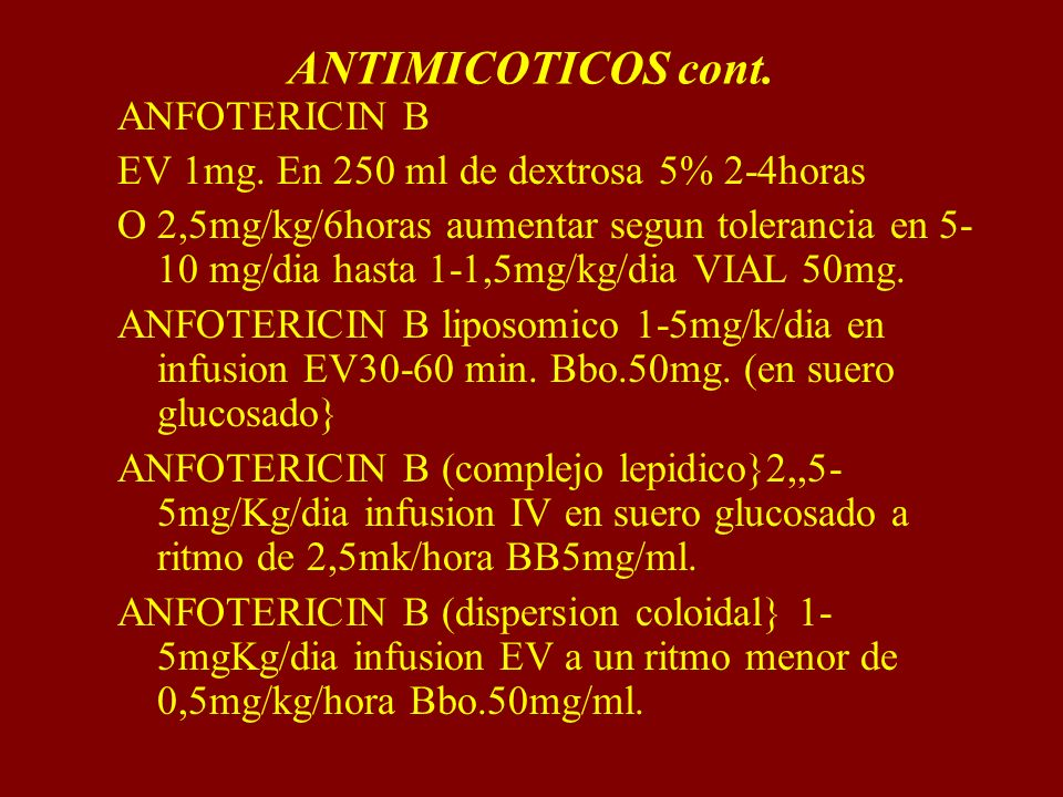 ANTIMICOTICOS cont. ANFOTERICIN B