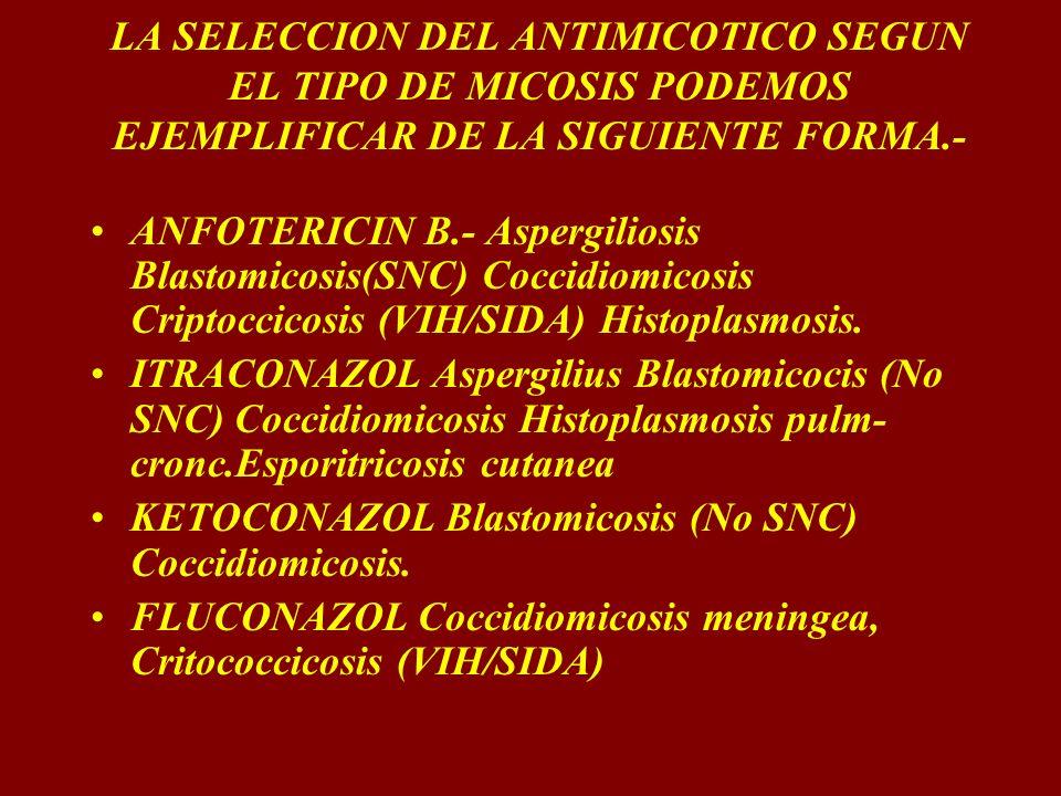 LA SELECCION DEL ANTIMICOTICO SEGUN EL TIPO DE MICOSIS PODEMOS EJEMPLIFICAR DE LA SIGUIENTE FORMA.-