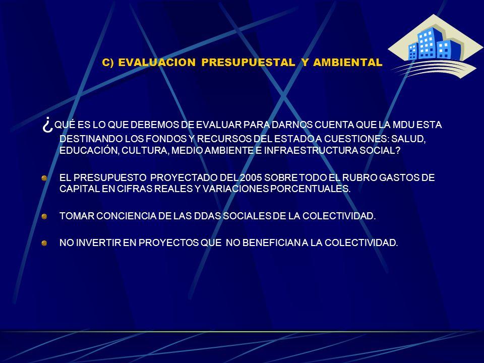 C) EVALUACION PRESUPUESTAL Y AMBIENTAL