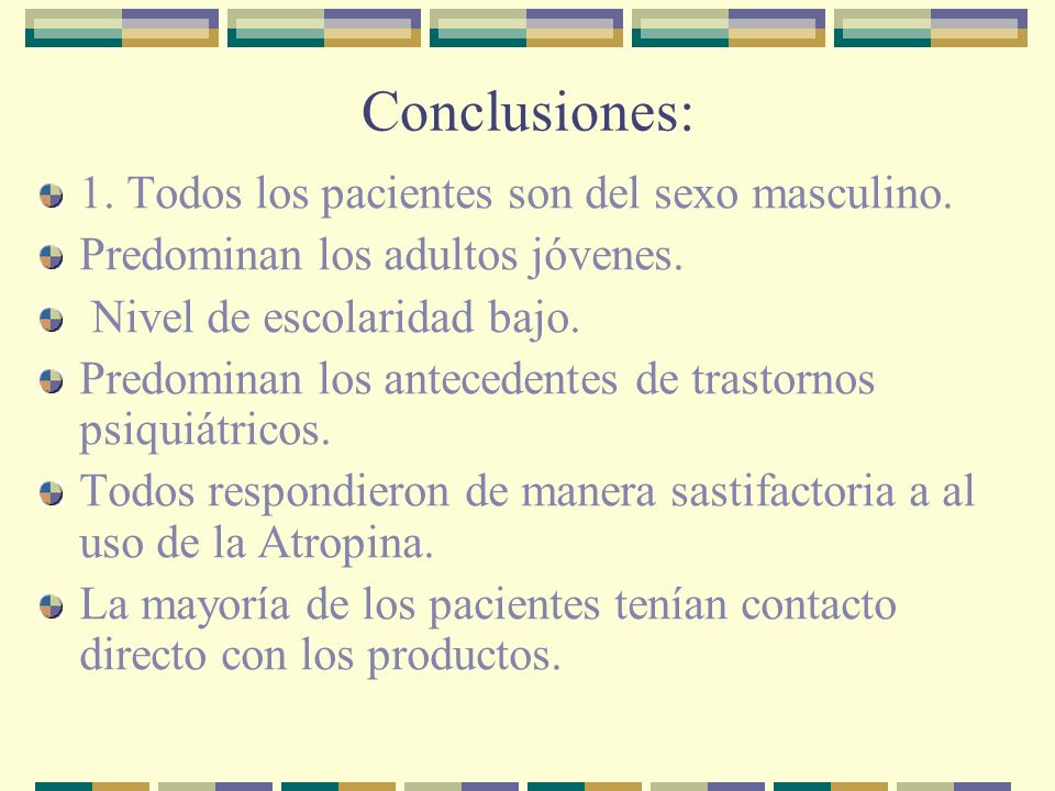 Conclusiones: 1. Todos los pacientes son del sexo masculino.
