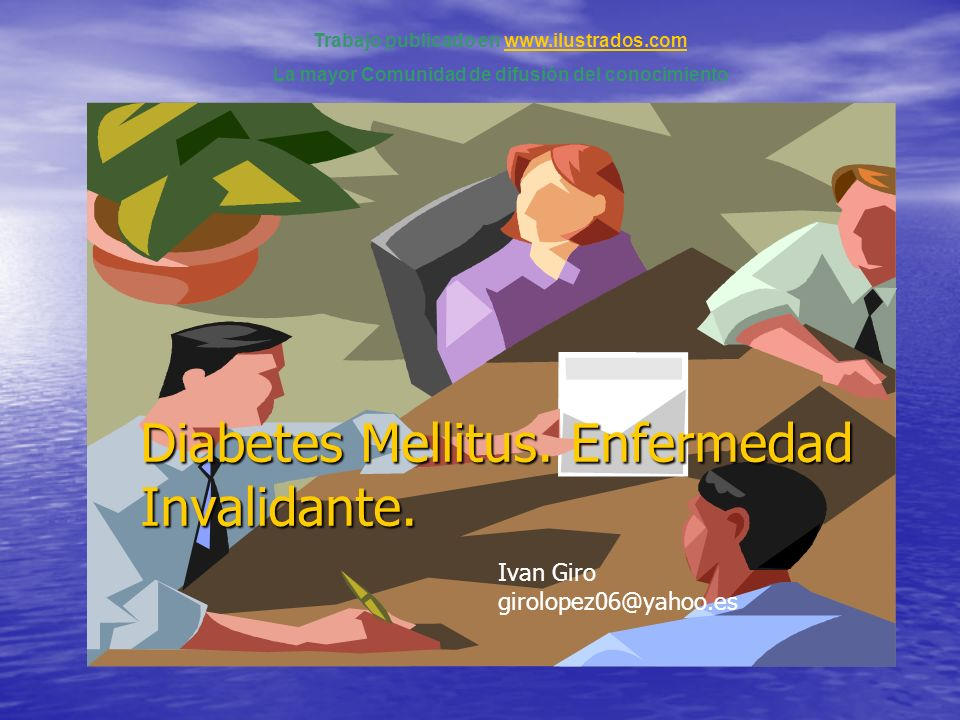 Diabetes Mellitus. Enfermedad Invalidante.