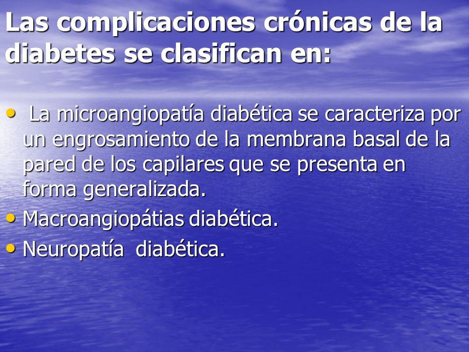 Las complicaciones crónicas de la diabetes se clasifican en: