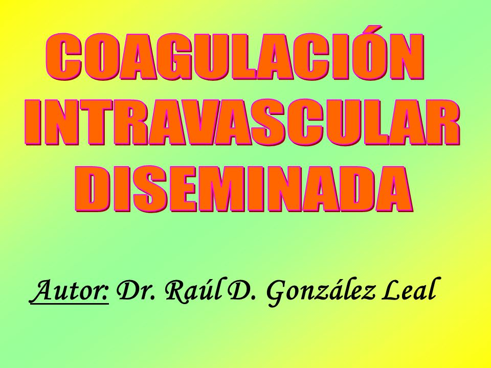 Autor: Dr. Raúl D. González Leal