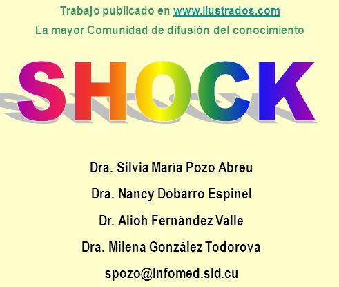 SHOCK Dra. Silvia María Pozo Abreu Dra. Nancy Dobarro Espinel