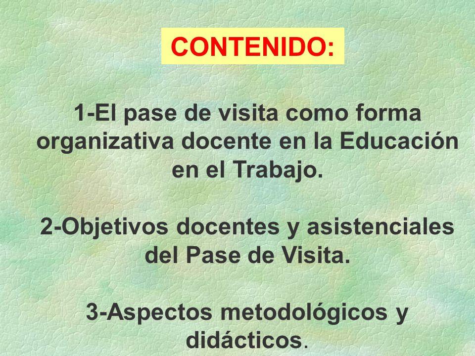 CONTENIDO: 1-El pase de visita como forma