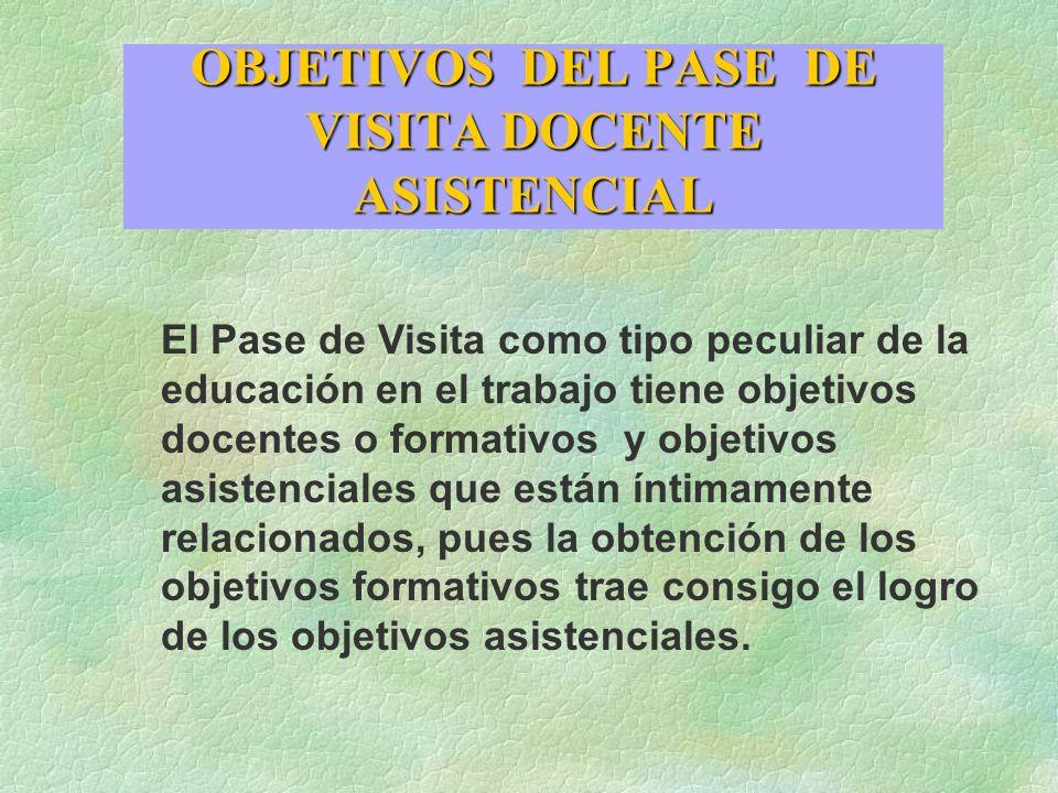 OBJETIVOS DEL PASE DE VISITA DOCENTE ASISTENCIAL