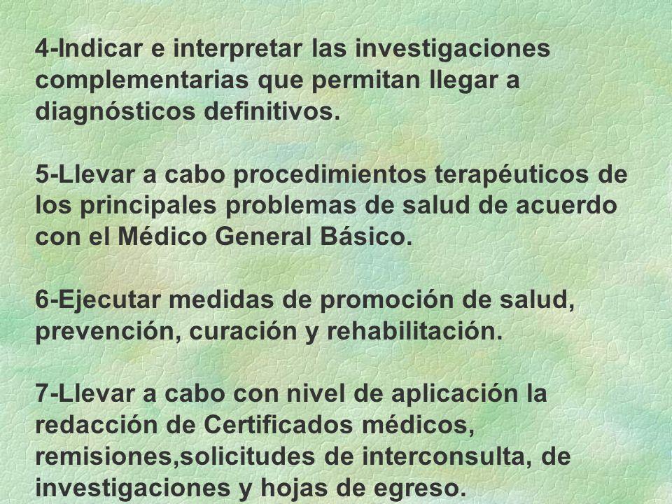 4-Indicar e interpretar las investigaciones complementarias que permitan llegar a diagnósticos definitivos.