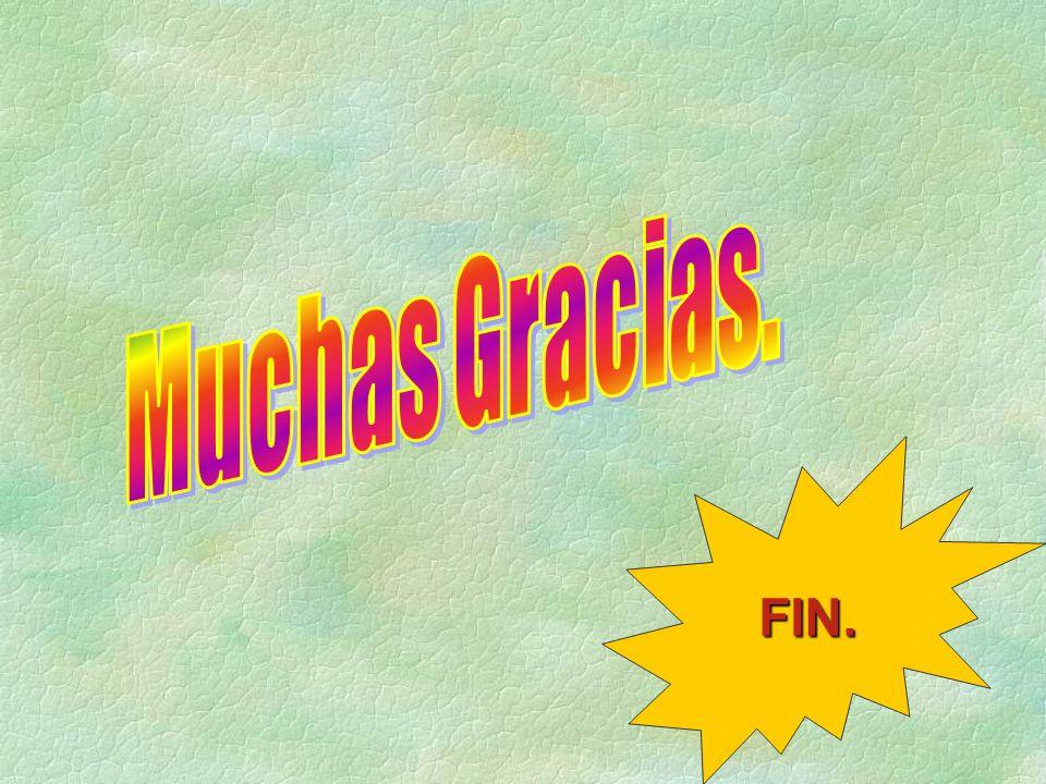 Muchas Gracias. FIN.