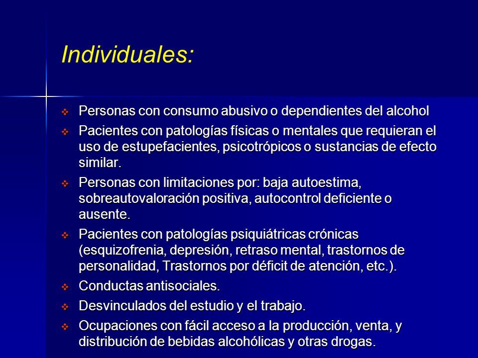 Individuales: Personas con consumo abusivo o dependientes del alcohol