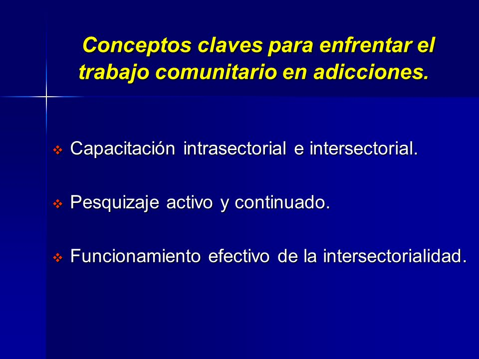 Conceptos claves para enfrentar el trabajo comunitario en adicciones.