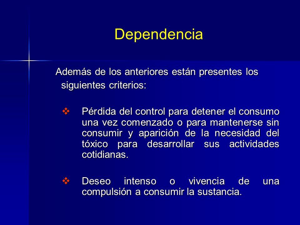 Dependencia Además de los anteriores están presentes los