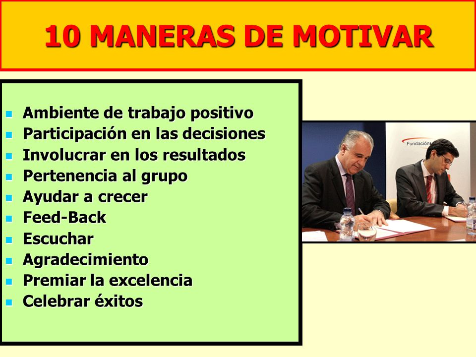 10 MANERAS DE MOTIVAR Ambiente de trabajo positivo