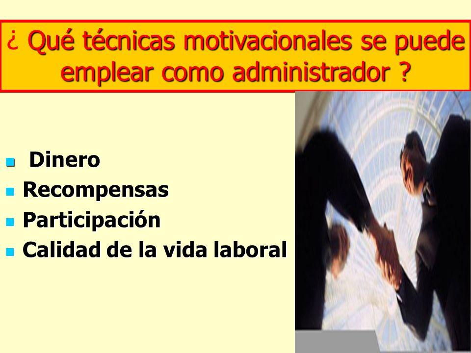 ¿ Qué técnicas motivacionales se puede emplear como administrador