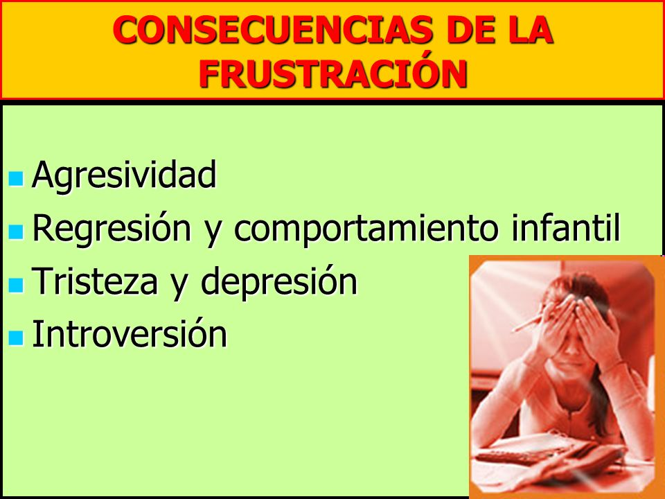 CONSECUENCIAS DE LA FRUSTRACIÓN