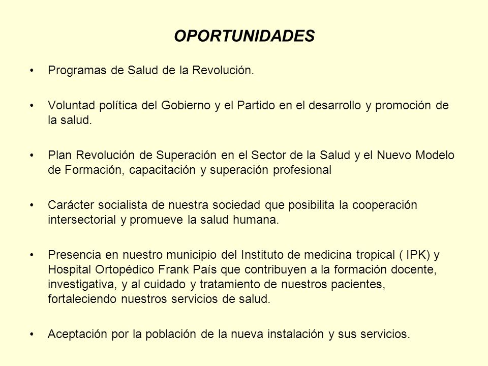 OPORTUNIDADES Programas de Salud de la Revolución.