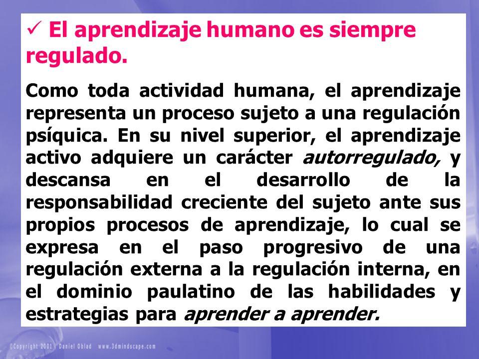 El aprendizaje humano es siempre regulado.
