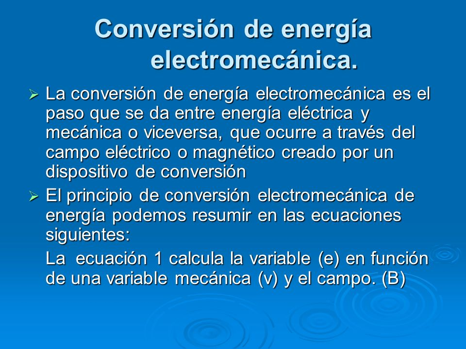 Conversión de energía electromecánica.