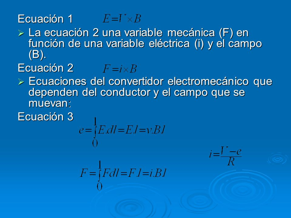 Ecuación 1La ecuación 2 una variable mecánica (F) en función de una variable eléctrica (i) y el campo (B).