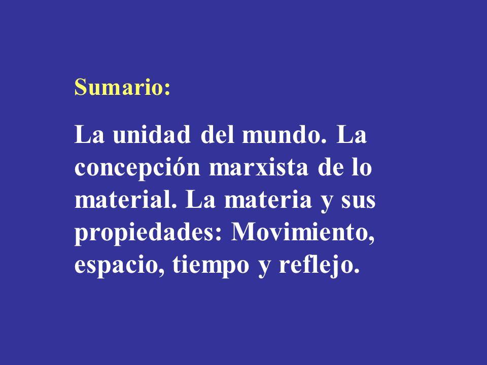Sumario: La unidad del mundo. La concepción marxista de lo material.
