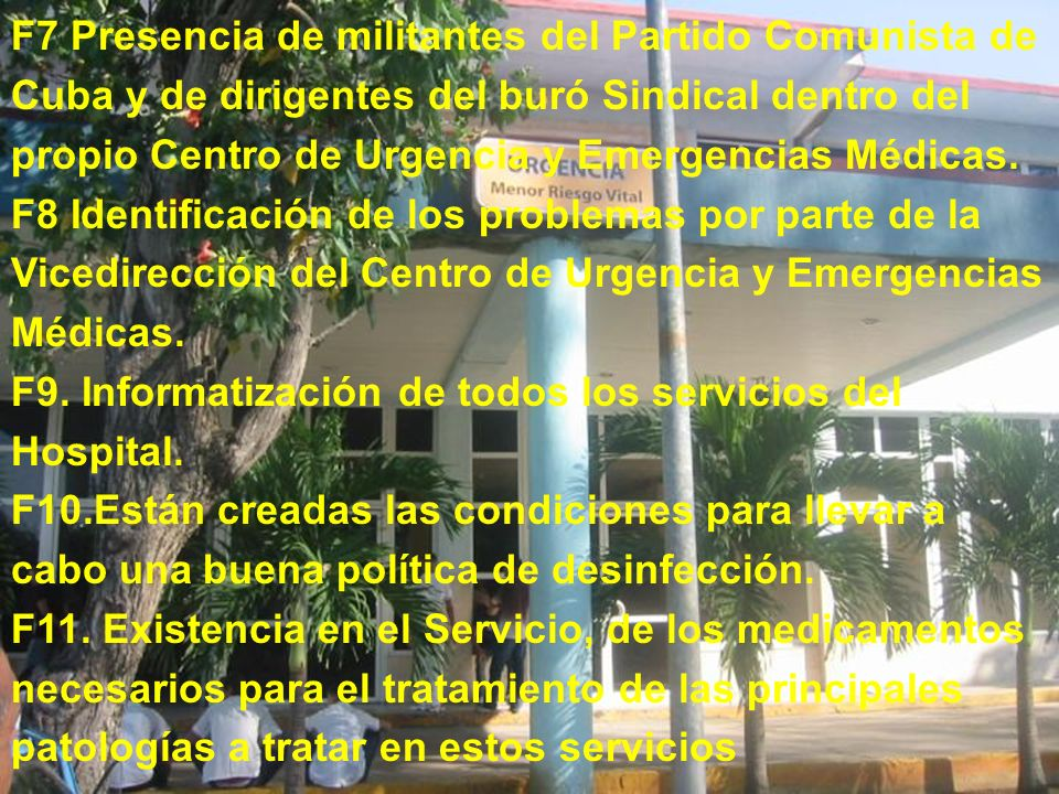 F7 Presencia de militantes del Partido Comunista de Cuba y de dirigentes del buró Sindical dentro del propio Centro de Urgencia y Emergencias Médicas.