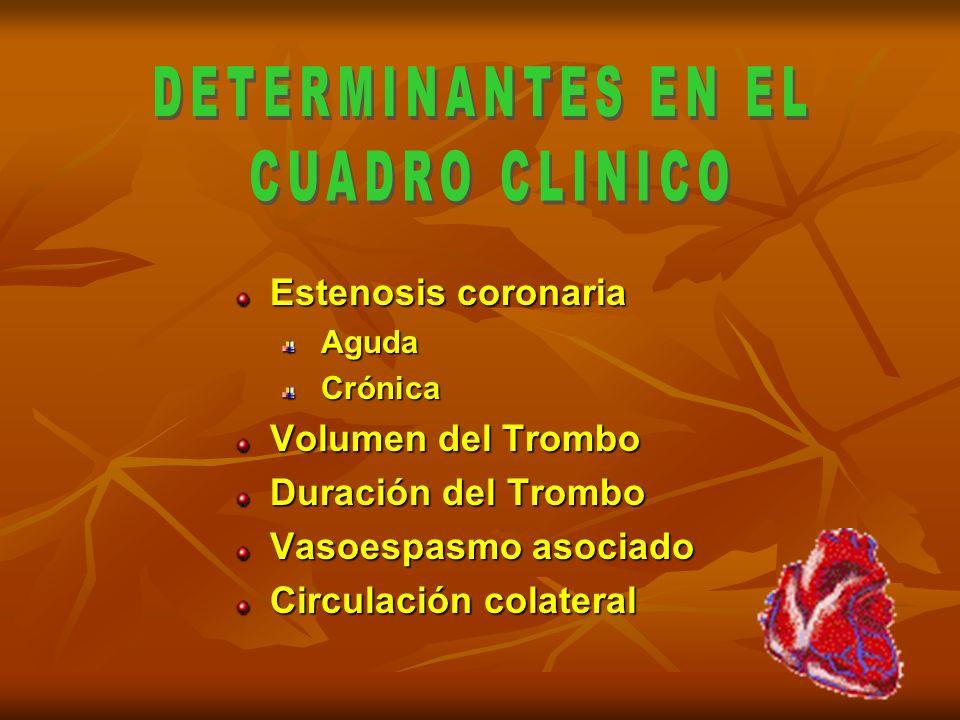 DETERMINANTES EN EL CUADRO CLINICO Estenosis coronaria