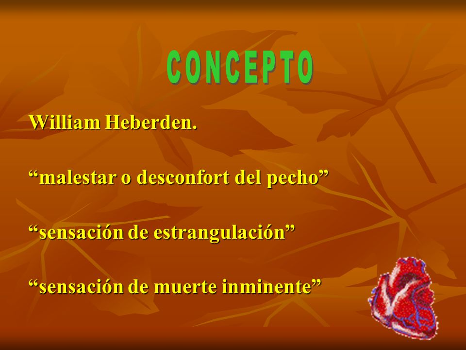 CONCEPTO William Heberden. malestar o desconfort del pecho