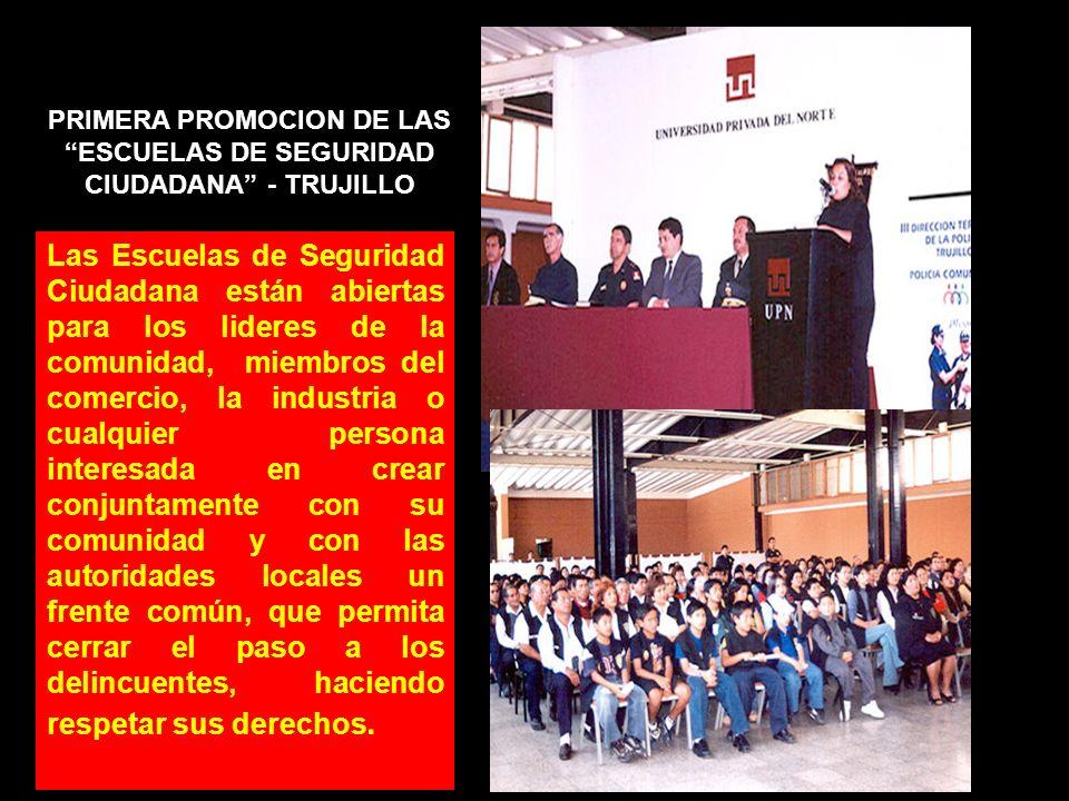 PRIMERA PROMOCION DE LAS ESCUELAS DE SEGURIDAD CIUDADANA - TRUJILLO