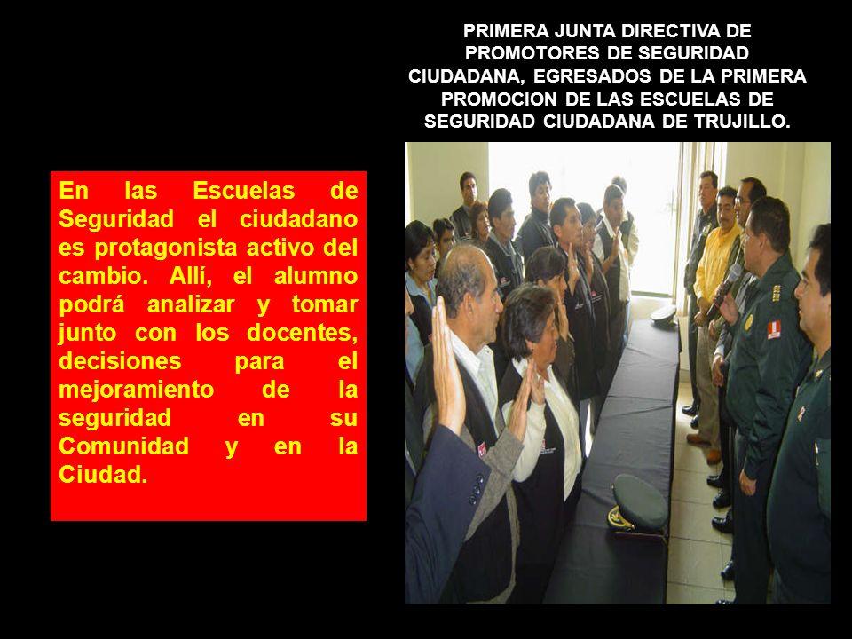 PRIMERA JUNTA DIRECTIVA DE PROMOTORES DE SEGURIDAD CIUDADANA, EGRESADOS DE LA PRIMERA PROMOCION DE LAS ESCUELAS DE SEGURIDAD CIUDADANA DE TRUJILLO.