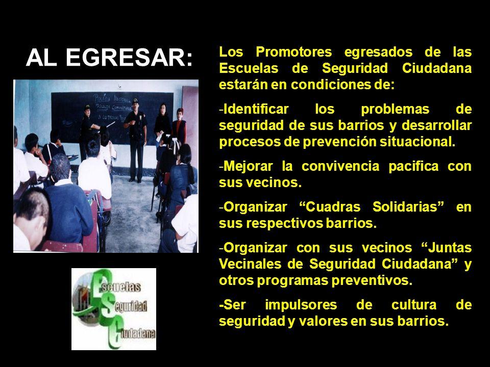 AL EGRESAR: Los Promotores egresados de las Escuelas de Seguridad Ciudadana estarán en condiciones de: