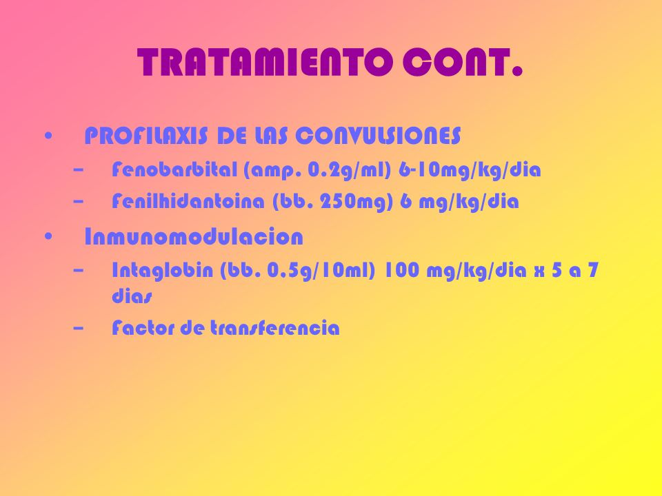 TRATAMIENTO CONT. PROFILAXIS DE LAS CONVULSIONES Inmunomodulacion