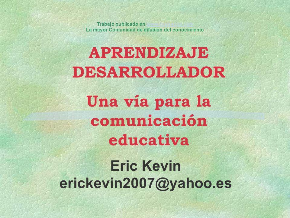 APRENDIZAJE DESARROLLADOR Una vía para la comunicación educativa