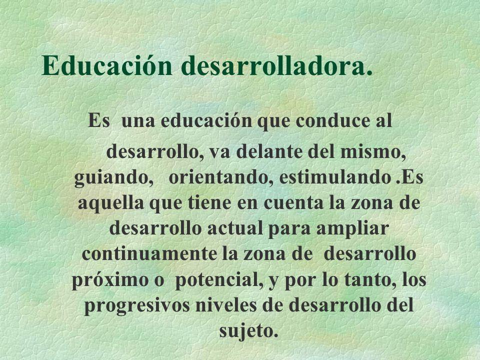 Educación desarrolladora.