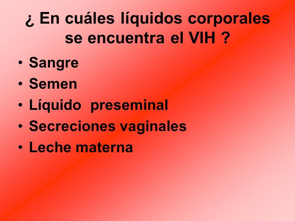 ¿ En cuáles líquidos corporales se encuentra el VIH