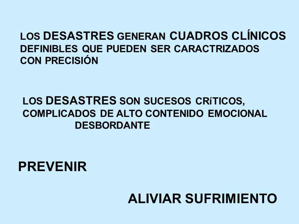PREVENIR ALIVIAR SUFRIMIENTO LOS DESASTRES GENERAN CUADROS CLÍNICOS