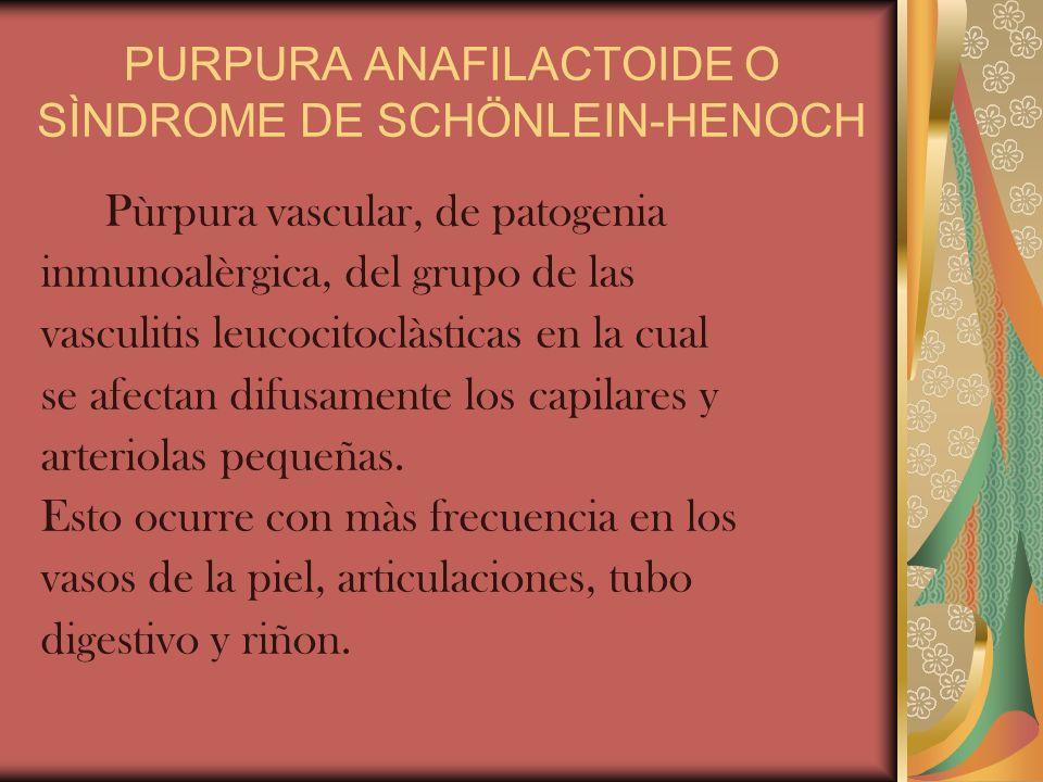 PURPURA ANAFILACTOIDE O SÌNDROME DE SCHÖNLEIN-HENOCH