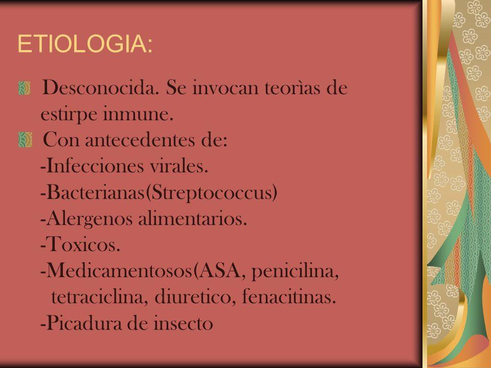 ETIOLOGIA: estirpe inmune. Con antecedentes de: -Infecciones virales.