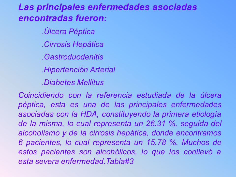 Las principales enfermedades asociadas encontradas fueron: