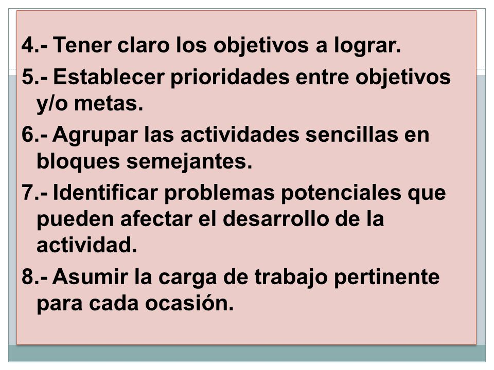 4. - Tener claro los objetivos a lograr. 5