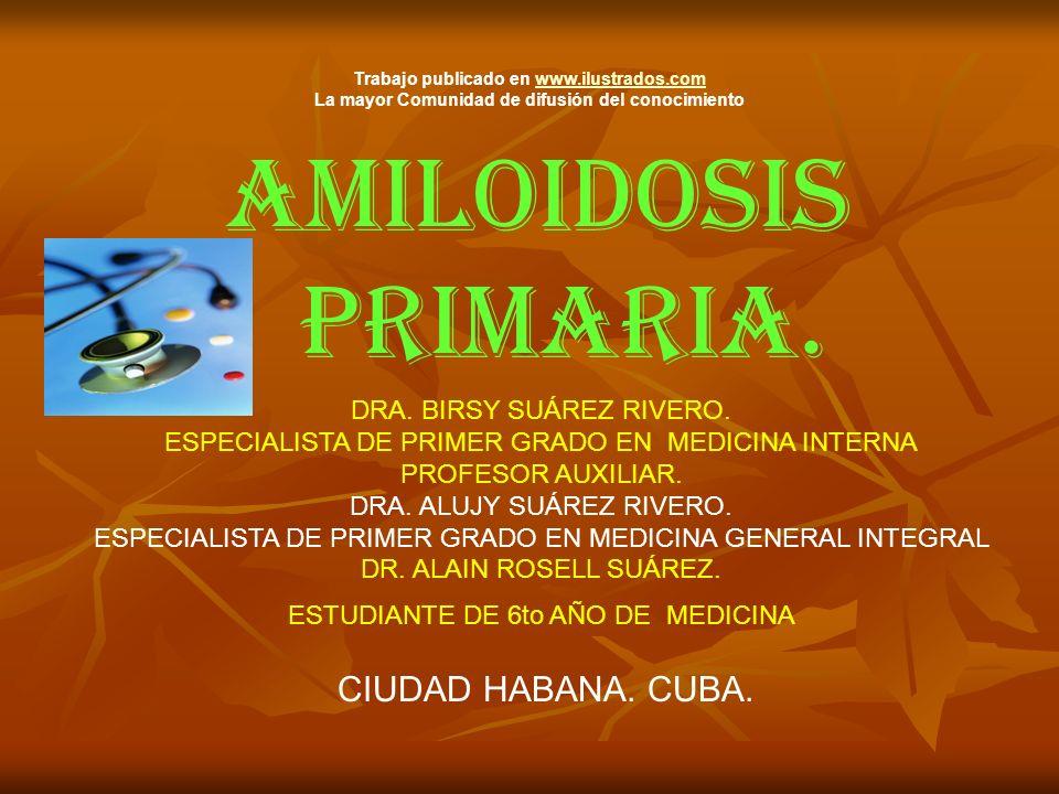 AMILOIDOSIS PRIMARIA. CIUDAD HABANA. CUBA. DRA. BIRSY SUÁREZ RIVERO.