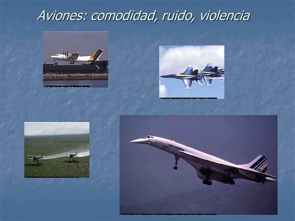Aviones: comodidad, ruido, violencia