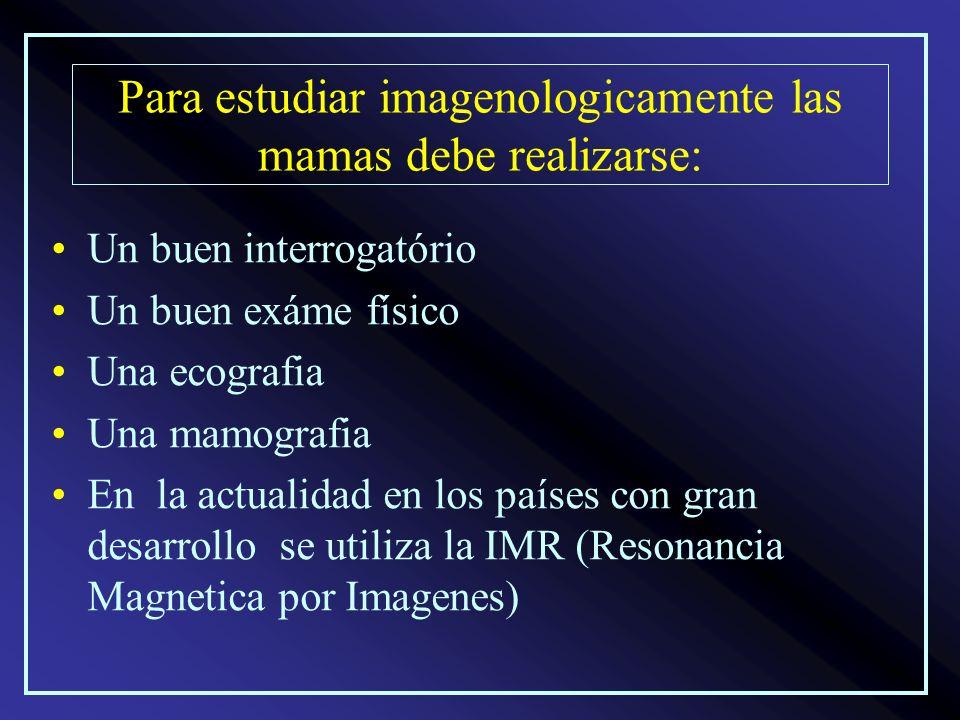 Para estudiar imagenologicamente las mamas debe realizarse: