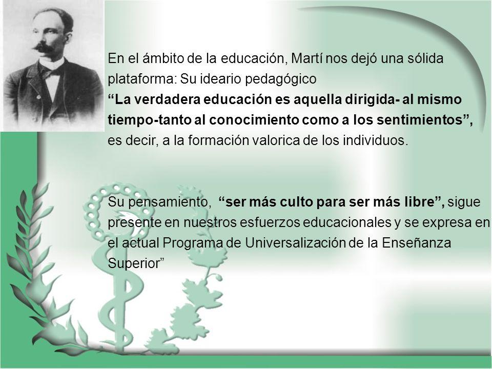 En el ámbito de la educación, Martí nos dejó una sólida plataforma: Su ideario pedagógico