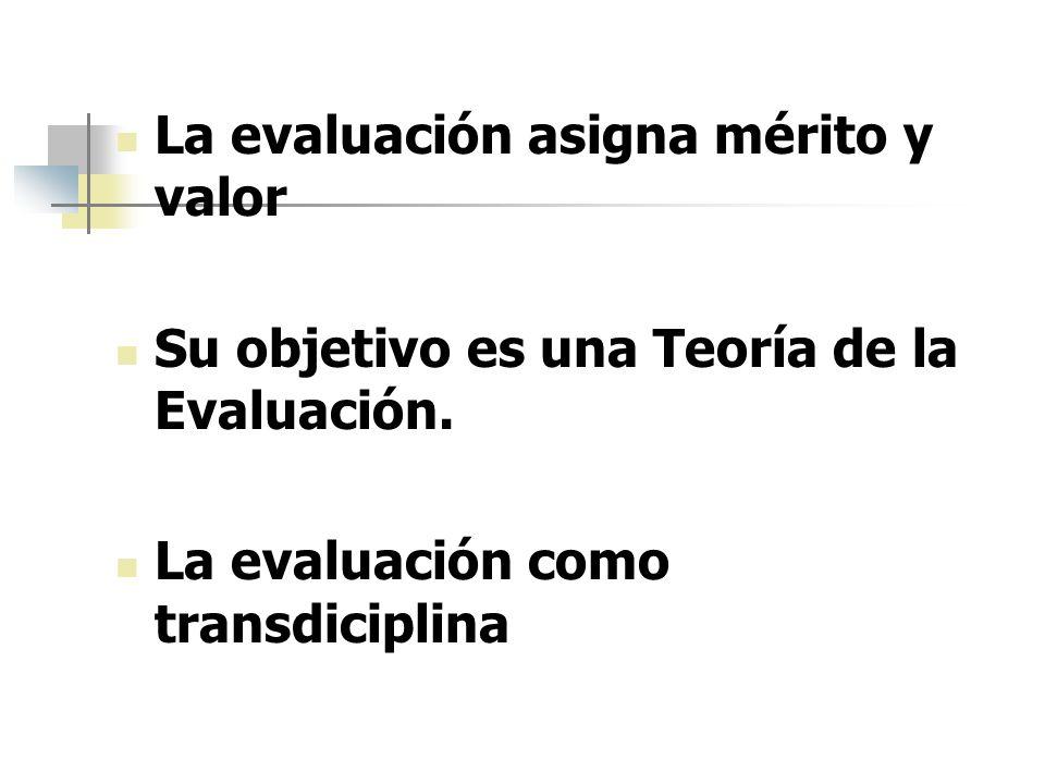 La evaluación asigna mérito y valor
