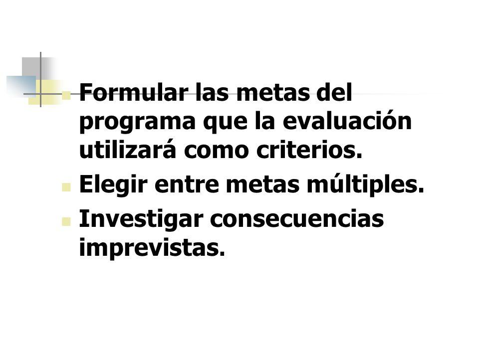 Formular las metas del programa que la evaluación utilizará como criterios.