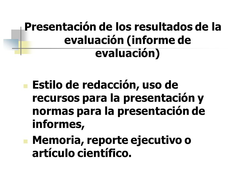 Presentación de los resultados de la evaluación (informe de evaluación)